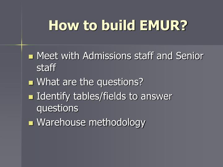 How to build EMUR?