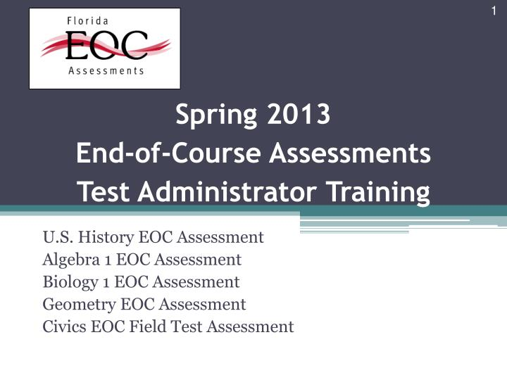 spring 2013 end of course assessments test administrator training n.