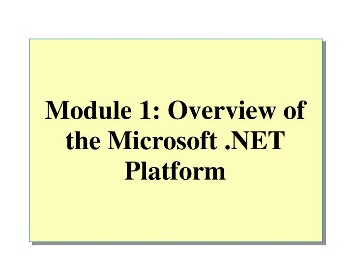 module 1 overview of the microsoft net platform n.