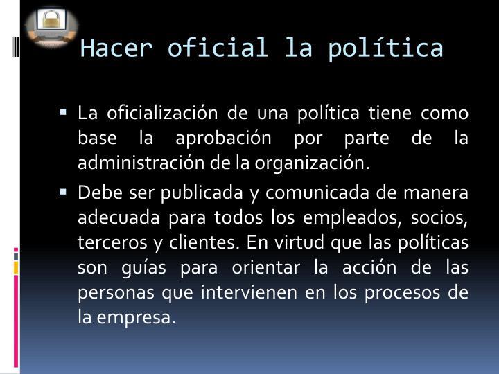 Hacer oficial la política