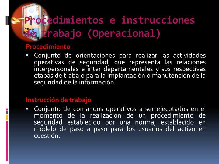 Procedimientos e instrucciones de trabajo (Operacional)