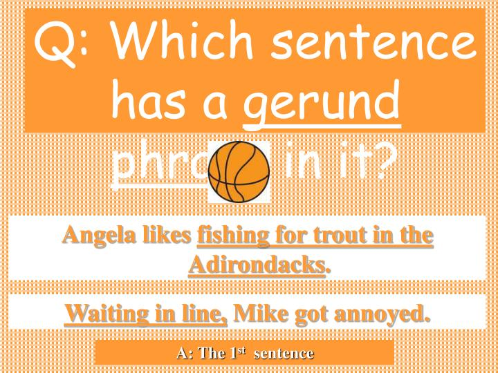 Q: Which sentence has a