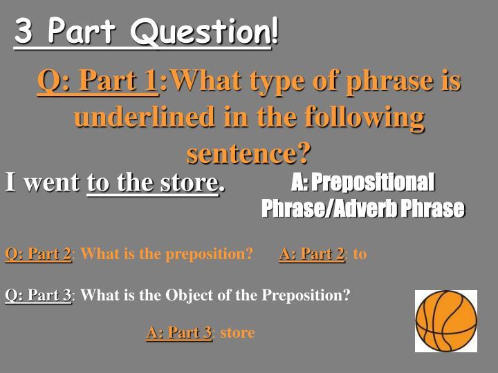 3 Part Question