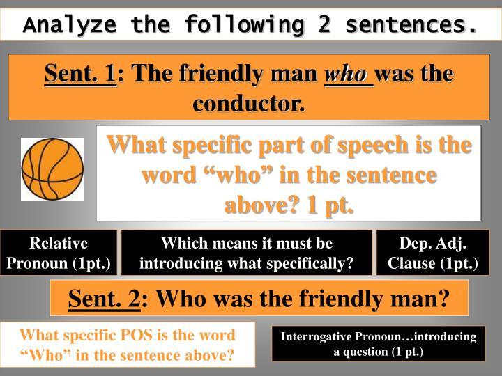 Analyze the following 2 sentences.