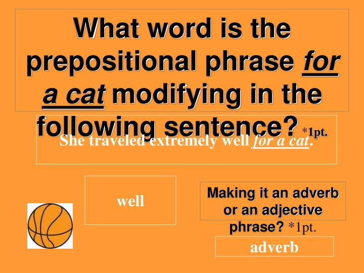What word is the prepositional phrase