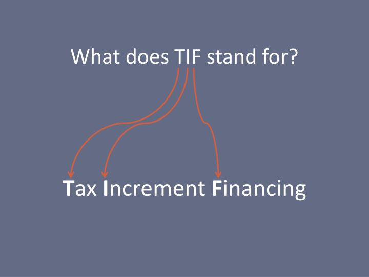 an analysis of the tax increment financing contrasting effects 2 illinois tax increment allocation financing act of 1977, 65 ilcs 5/11‐744 3 the lifespan of a tif district typically lasts over 20 years 4 equalized assessed value or eav is the assessed value of a property multiplied by the state‐certified equalization factor, resulting in the value from which.