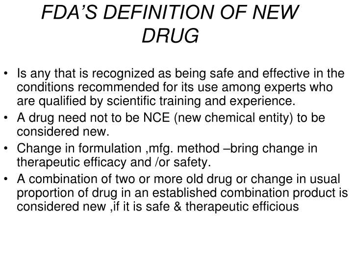 FDA'S DEFINITION OF NEW DRUG
