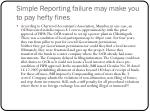 simple reporting failure may make you to pay hefty fines