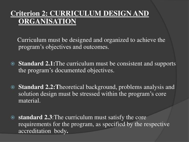 Criterion 2: CURRICULUM DESIGN AND ORGANISATION