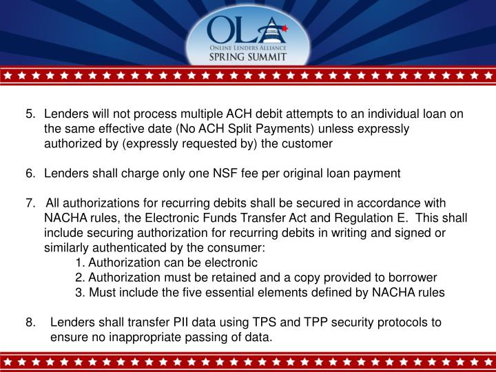Lenders will not process multiple ACH debit attempts to an individual loan on the same effective dat...
