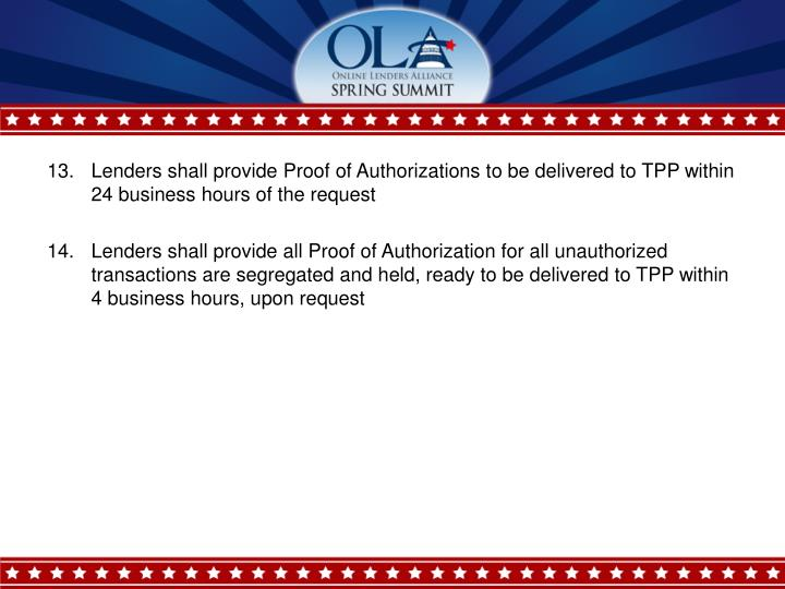 Lenders shall provide Proof of Authorizations to be delivered to TPP within 24 business hours of the request