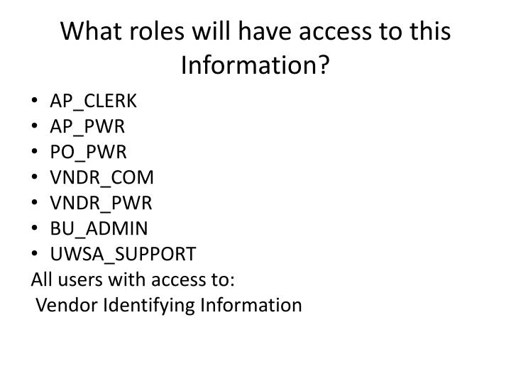 What roles will have access to this Information?