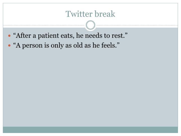 Twitter break