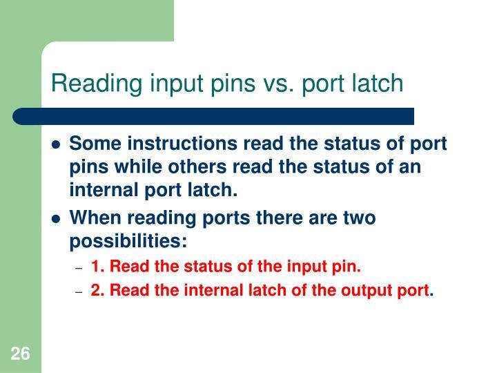 Reading input pins vs. port latch