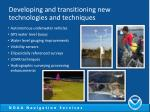 developing and transitioning new technologies and techniques
