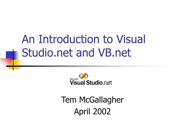 Ppt an introduction to visual studio and vb powerpoint.