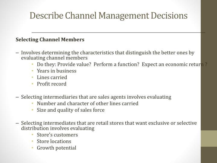 Describe Channel Management Decisions