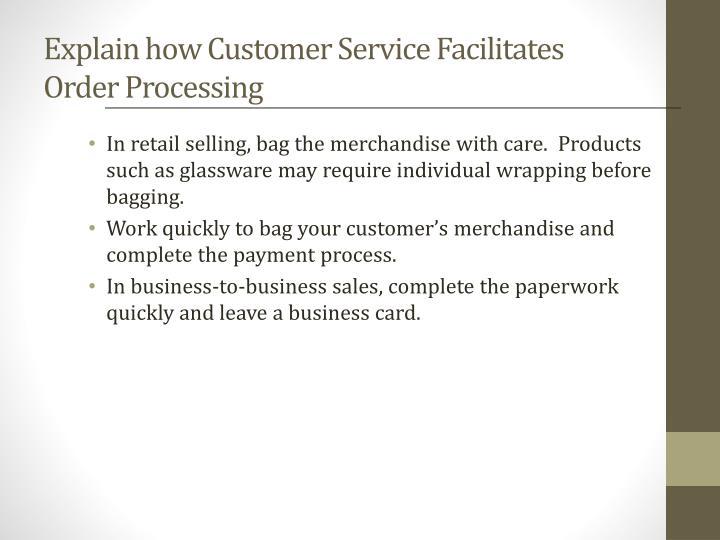 Explain how Customer Service Facilitates Order Processing