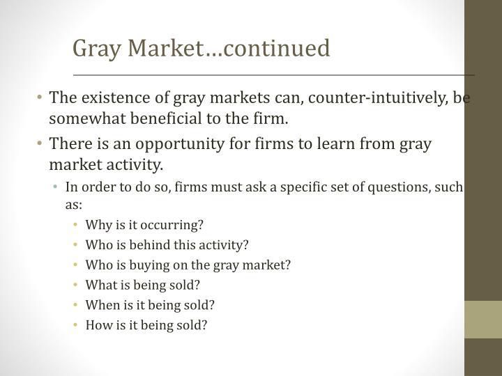 Gray Market…continued