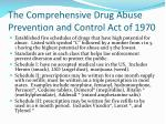 the comprehensive drug abuse prevention and control act of 1970
