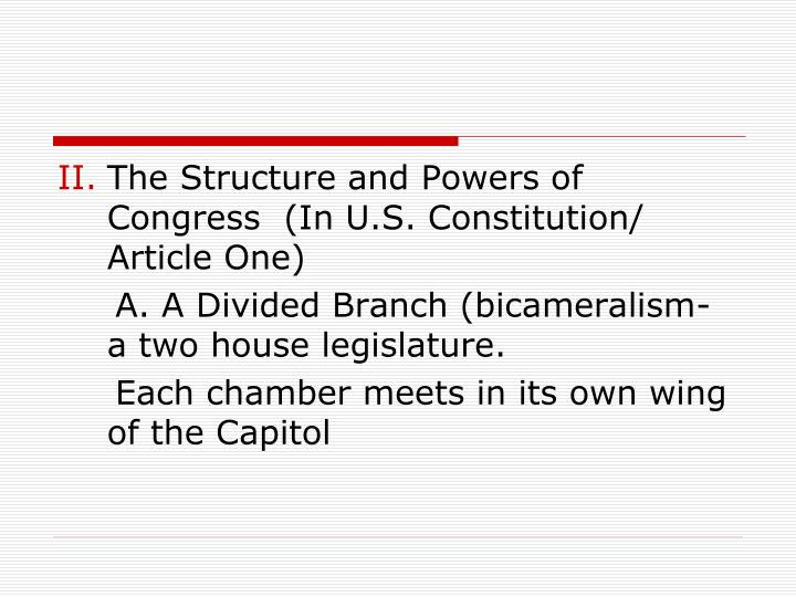 The Structure and Powers of Congress  (In U.S. Constitution/ Article One)
