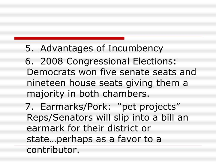 5.  Advantages of Incumbency
