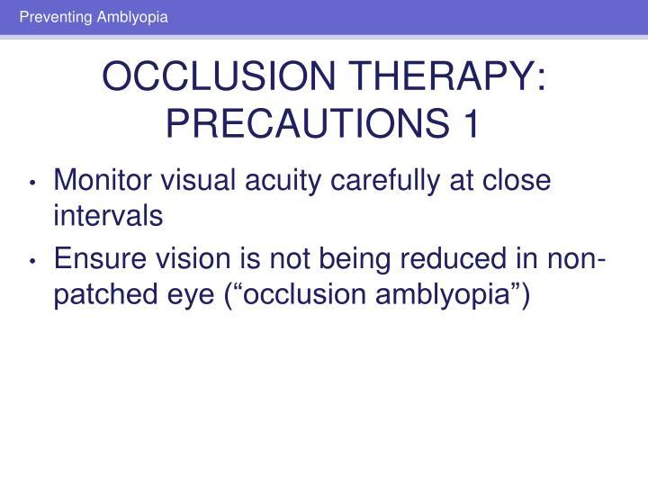 Monitor visual acuity carefully at close intervals