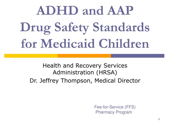 adhd and aap drug safety standards for medicaid children n.