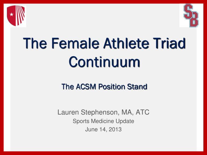the female athlete triad continuum the acsm position stand n.