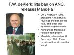 f w deklerk lifts ban on anc releases mandela
