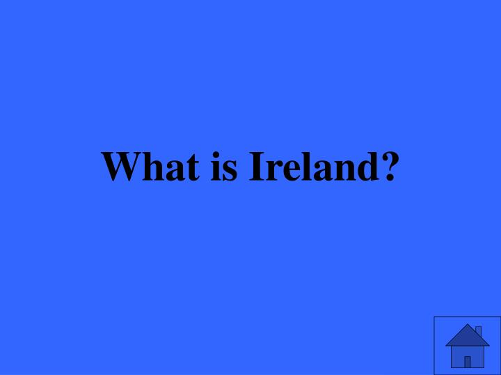What is Ireland?