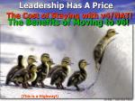 leadership has a price