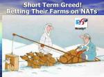 short term greed