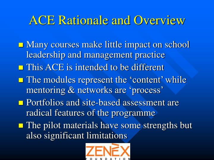 ACE Rationale and Overview