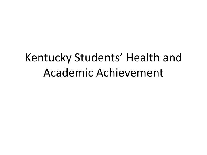 kentucky students health and academic achievement n.