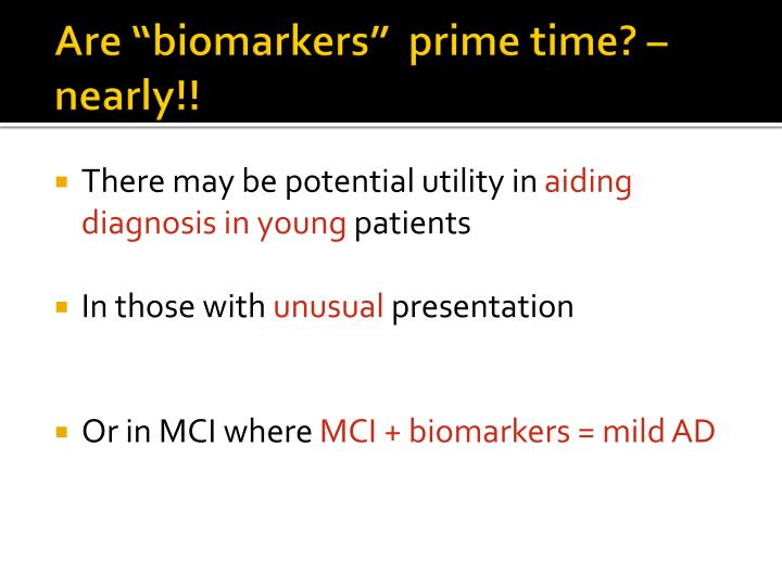 """Are """"biomarkers""""  prime time? – nearly!!"""