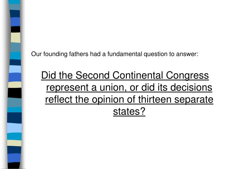 Our founding fathers had a fundamental question to answer:
