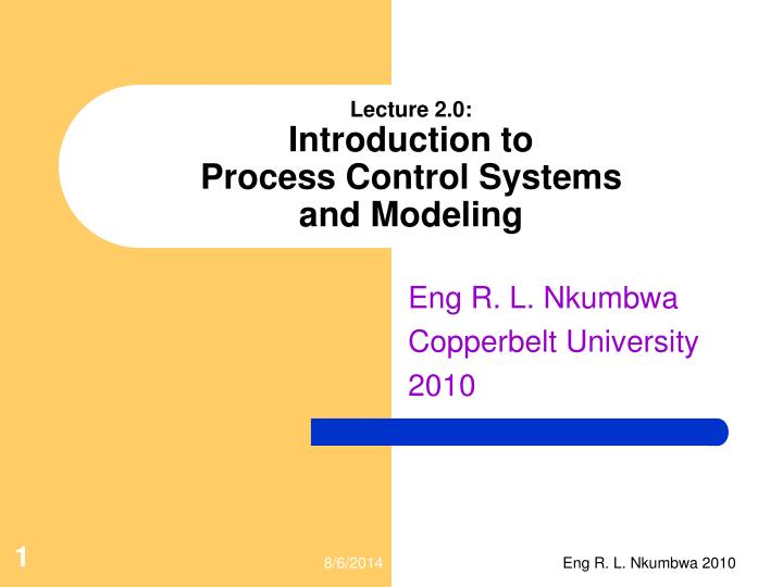 lecture 2 0 introduction to process control systems and modeling n.