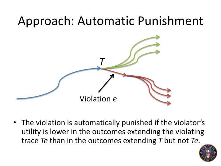 Approach: Automatic Punishment