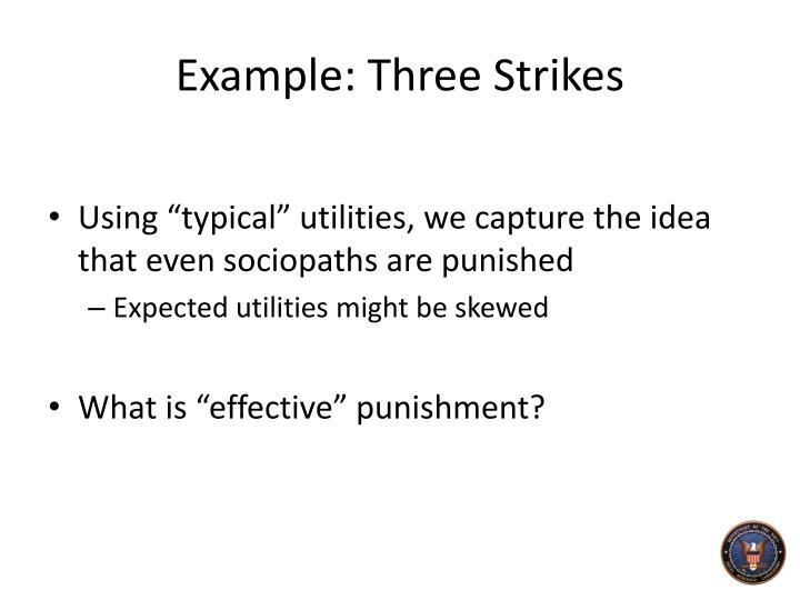 Example: Three Strikes