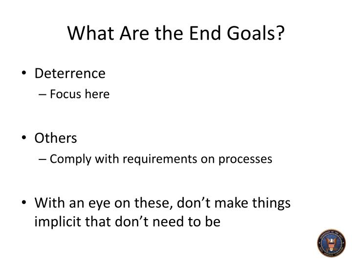 What Are the End Goals?
