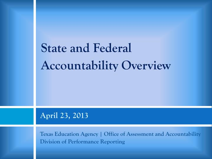 State and Federal Accountability Overview