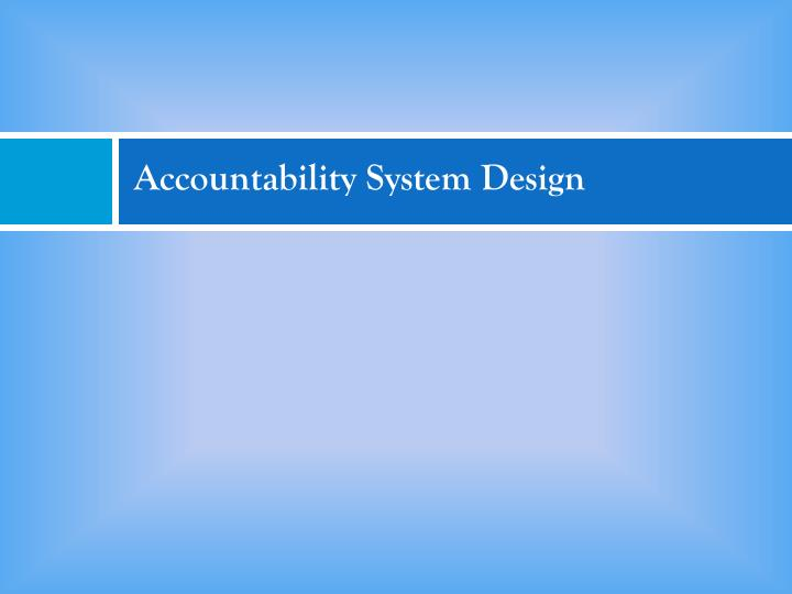 Accountability System Design