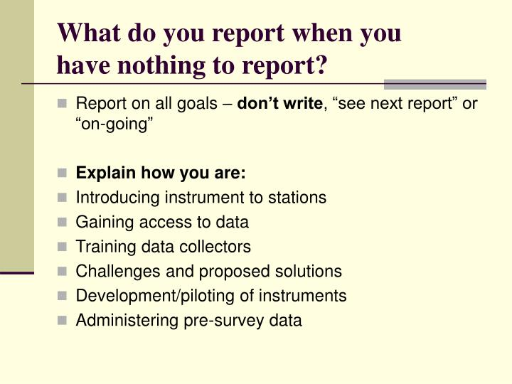 What do you report when you