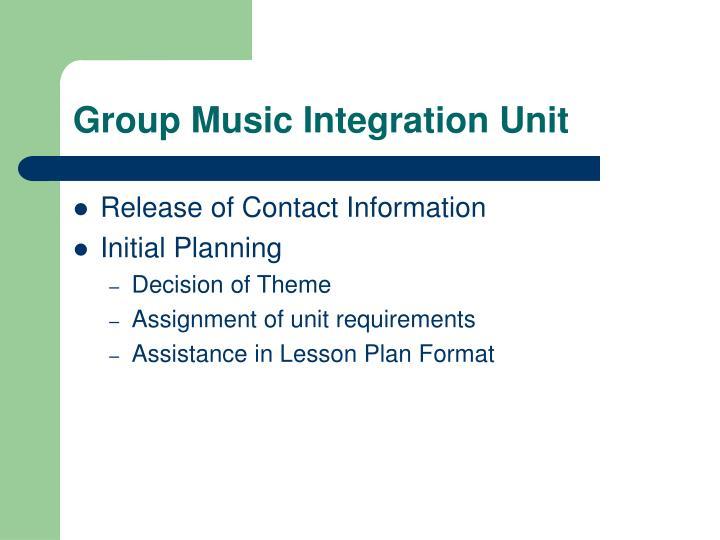 Group Music Integration Unit