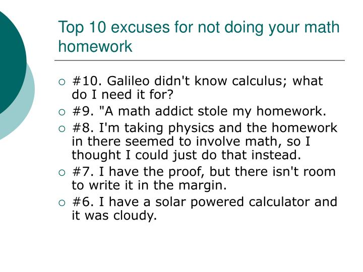 excuses for not doing your homework funny When i was growing up, my parents told me, 'finish your dinner people in china  and india are starving' i tell my daughters, 'finish your homework people in.