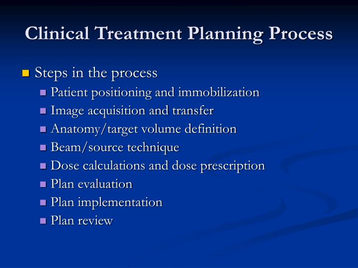 Clinical Treatment Planning Process