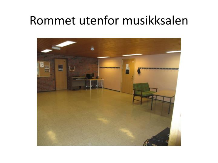 Rommet utenfor musikksalen