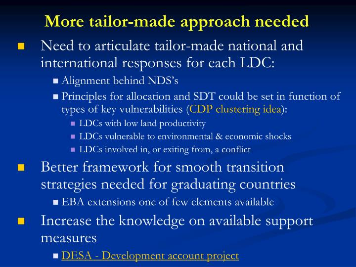 More tailor-made approach needed