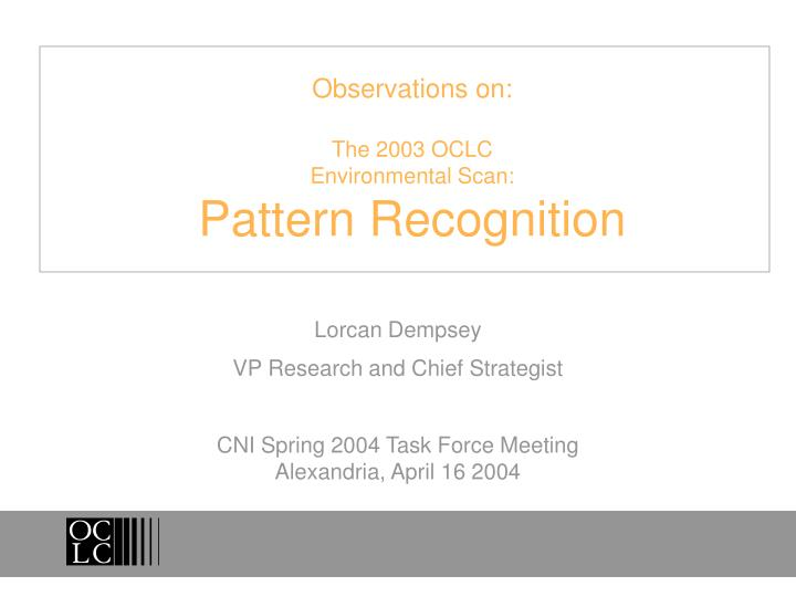 observations on the 2003 oclc environmental scan pattern recognition n.
